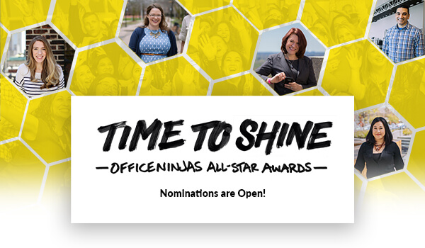Time to Shine. OfficeNinjas All-Star Awards. Nominations are Open!