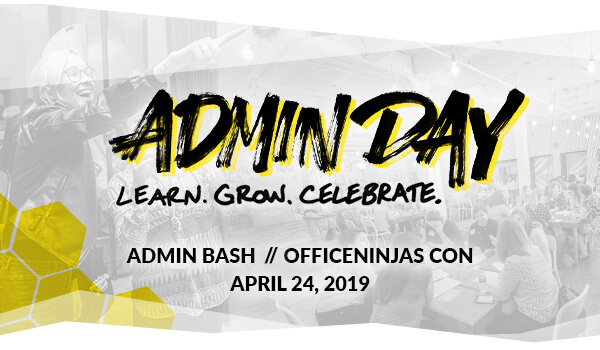 Join us April 24 for Admin Bash AND OfficeNinjas Conference 2019!