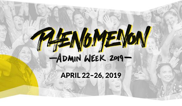 Phenomenon. Admin Week 2019. April 22–26, 2019.