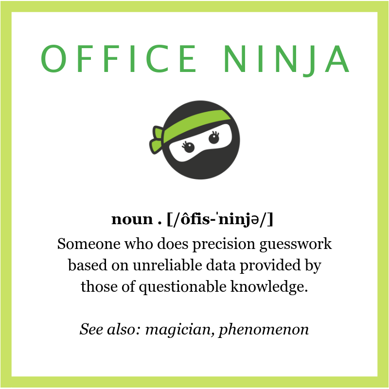 The definition of an Office Ninja
