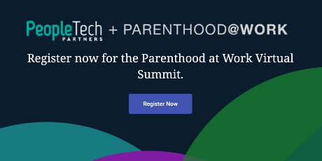 Register for the Parenthood at Work Virtual Summit today.